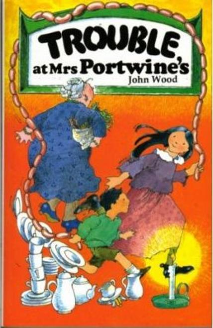 Wood, John / Trouble at Mrs Portwine'S (Large Paperback)