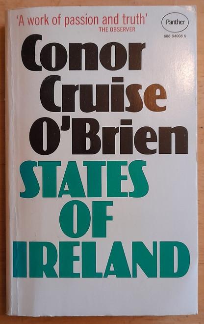 O'Brien, Conor Cruise - States of Ireland - Vintage Panther PB - 1974 ( Originally 1972)