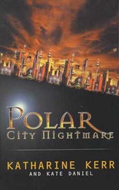 Kerr, Katharine / Polar City Nightmare