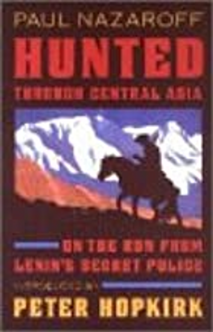 Nazaroff, Paul / Hunted Through Central Asia