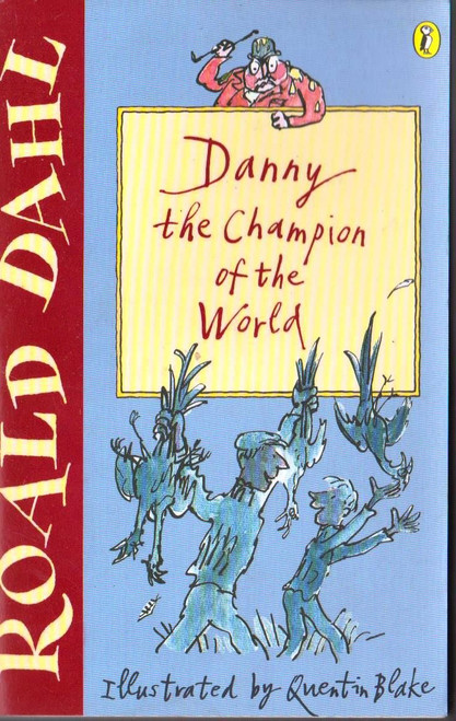 Dahl, Roald / Danny the Champion of the World
