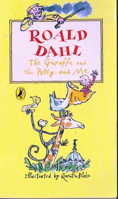 Dahl, Roald / The Giraffe and the Pelly and Me