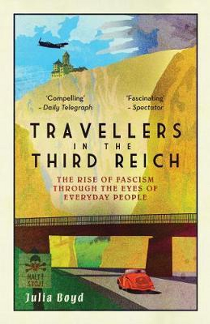 Boyd, Julia / Travellers in the Third Reich