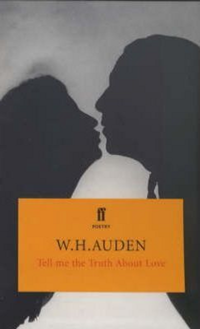 Auden, W. H. / Tell Me the Truth About Love