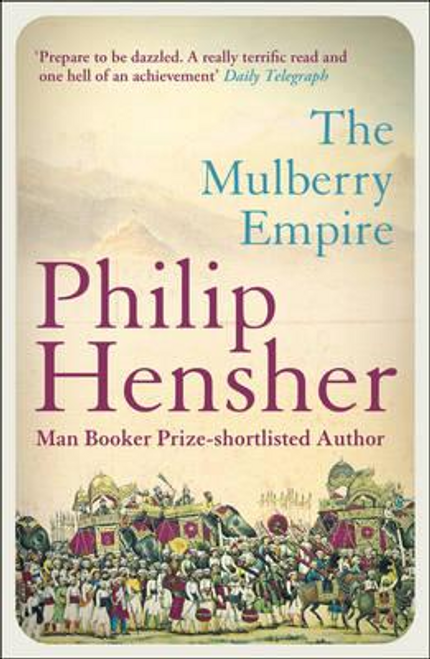 Hensher, Philip / The Mulberry Empire