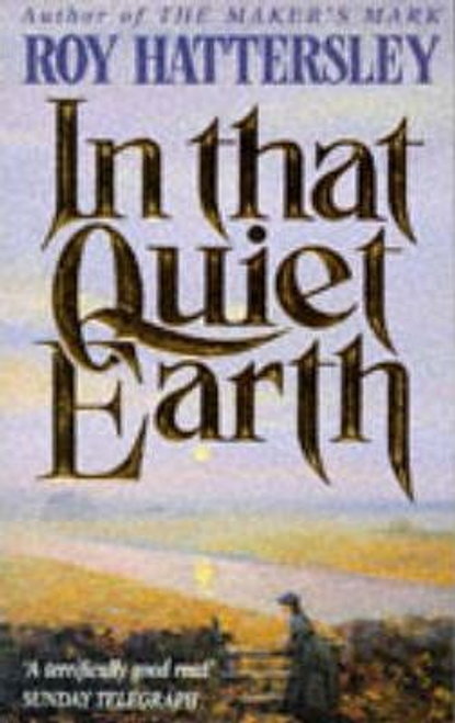 Hattersley, Roy / In That Quiet Earth