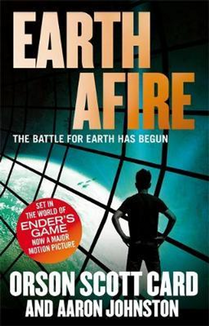 Card, Orson Scott / Earth Afire : Book 2 of the First Formic War
