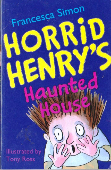 Simon, Francesca / Horrid Henry Haunted House