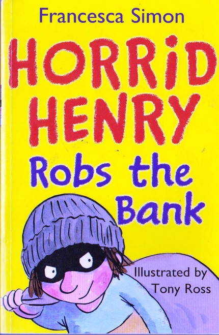 Simon, Francesca / Horrid Henry Robs The Bank