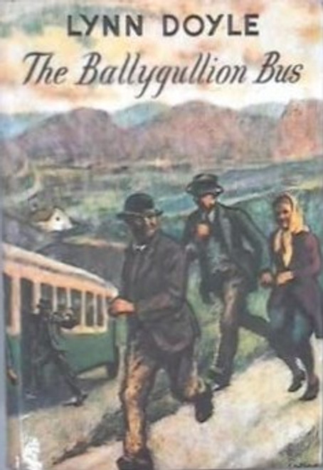 Doyle, Lynn - The Ballygullion Bus - HB - Blackstaff Press Facsmile Edition, 1983 ( Originally 1957)