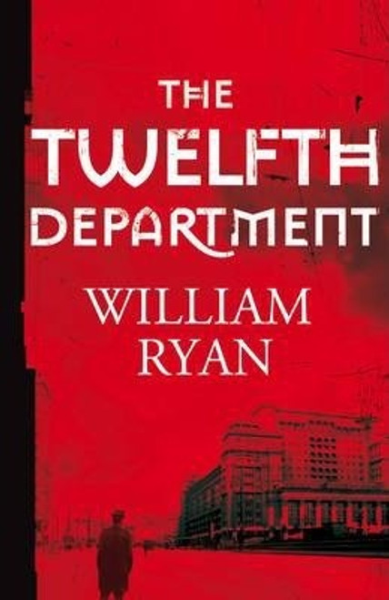 Ryan, William - The Twelfth Department - HB - First Edition - 2013 - ( Korolev Mysteries - Book 3 )