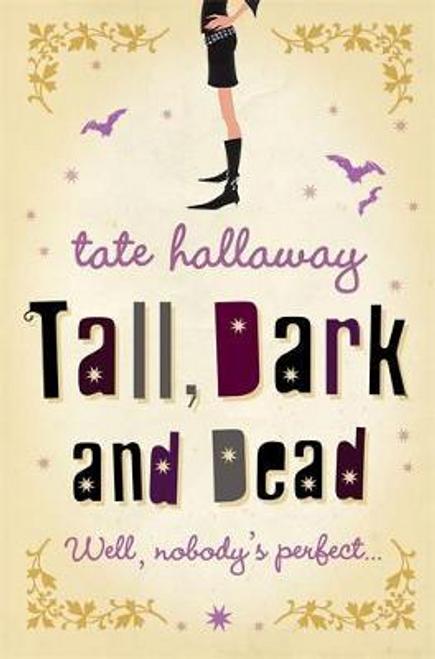 Hallaway, Tate / Tall, Dark and Dead
