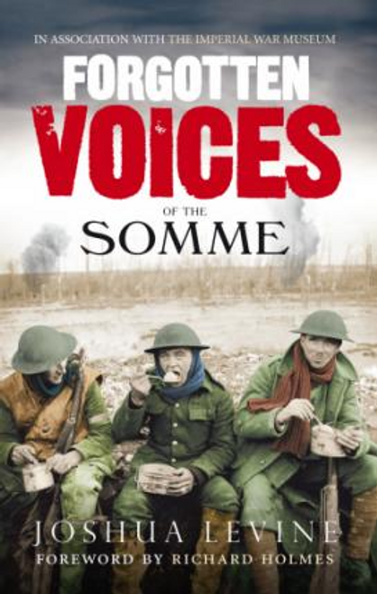 Levine, Joshua / Forgotten Voices of the Somme