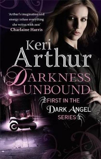 Arthur, Keri / Darkness Unbound : Number 1 in series