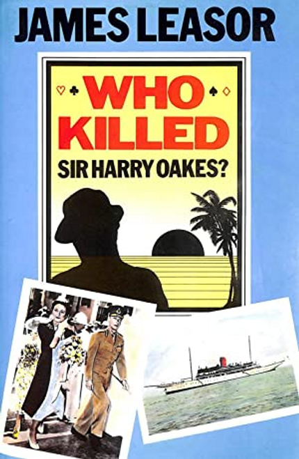 Leasor, James / Who Killed Sir Harry Oakes?