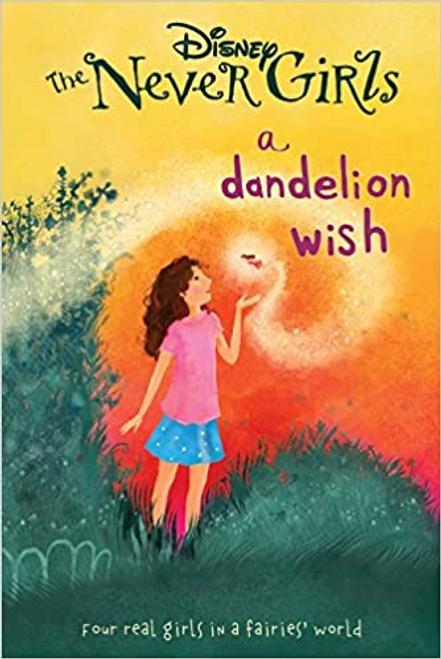 Disney: The Never Girls a Dandelion Wish: Book 3