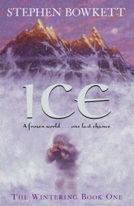 Bowkett, Stephen / The Wintering: Ice