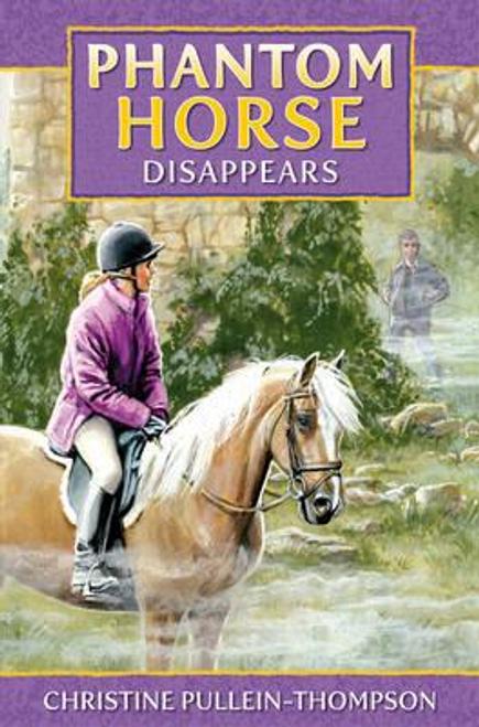 Pullein-Thompson, Christine / Phantom Horse Disappears