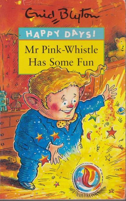 Blyton, Enid / Mr Pink Whistle Has Some Fun