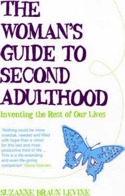 Levine, Suzanne Braun / The Woman's Guide to Second Adulthood