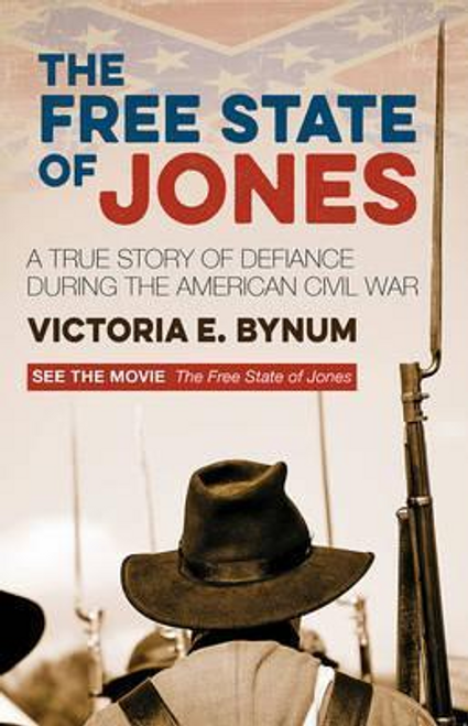 Bynum, Victoria / The Free State of Jones