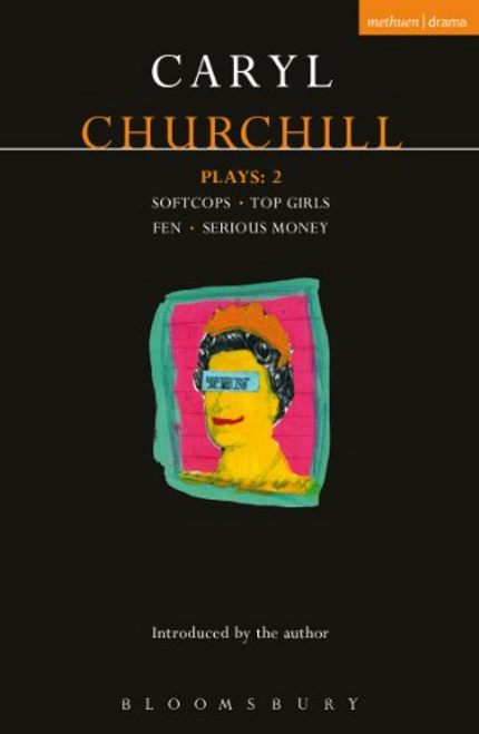 Churchill, Caryl / Plays: 2: Softcops; Top Girls; Fen; Serious Money