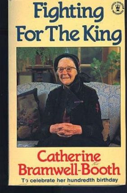 Bramwell-Booth, Catherine / Fighting for the King