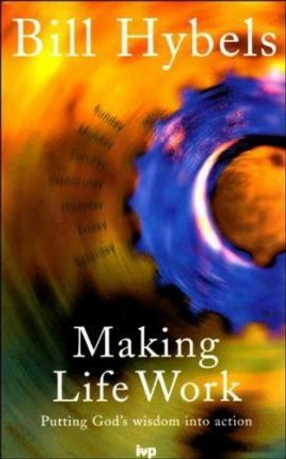 Hybels, Bill / Making Life Work