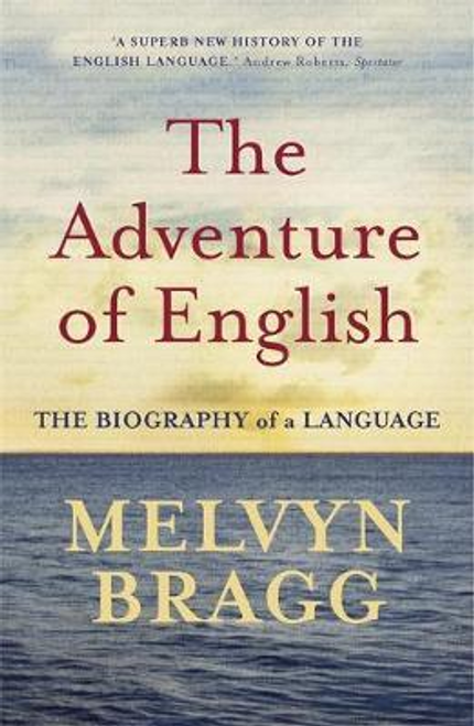 Bragg, Melvyn / The Adventure Of English