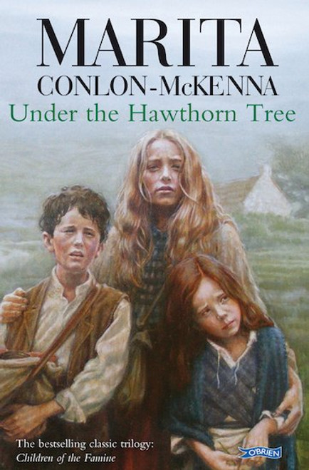Conlon-McKenna, Marita / Under the Hawthorn Tree ( Famine Trilogy : Book 1 )