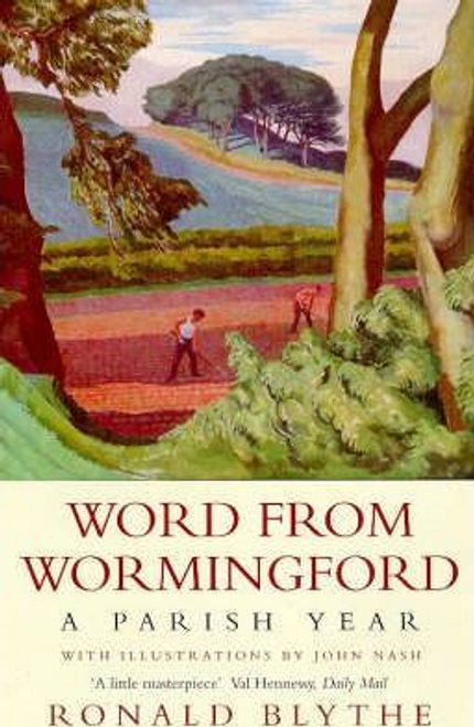 Blythe, Ronald / Word from Wormingford