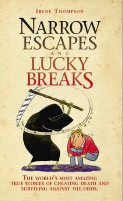 Thompson, Irene / Narrow Escapes and Lucky Breaks