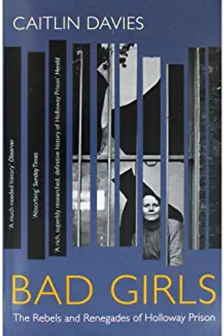 Davies, Caitlin / Bad Girls