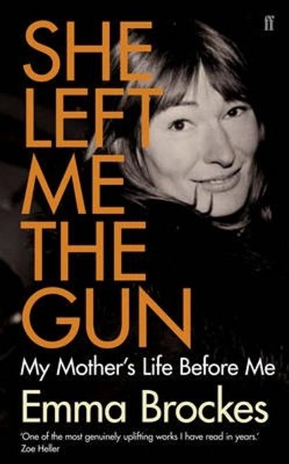 Brockes, Emma / She Left Me the Gun (Large Paperback)