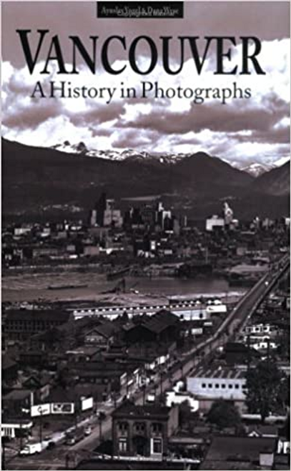 Vogel, Aynsley / Vancouver : A History in Photographs (Large Paperback)