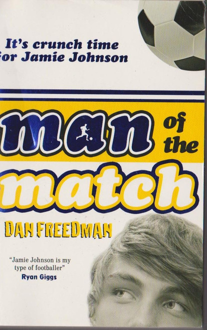 Freedman, Dan / Man of the Match
