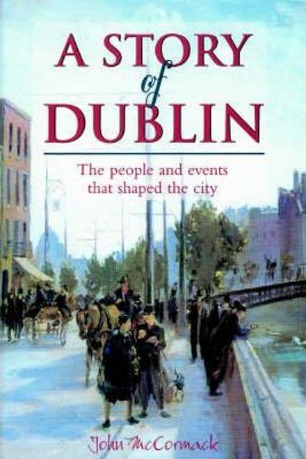 McCormack, John / A Story of Dublin (Large Paperback)