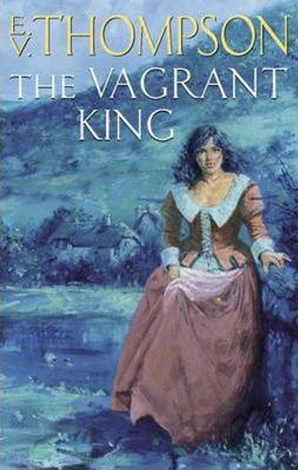 Thompson, E. V. / The Vagrant King (Large Paperback)