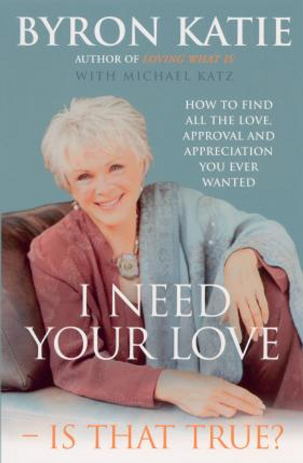 Katie, Byron / I Need Your Love - Is That True? (Large Paperback)