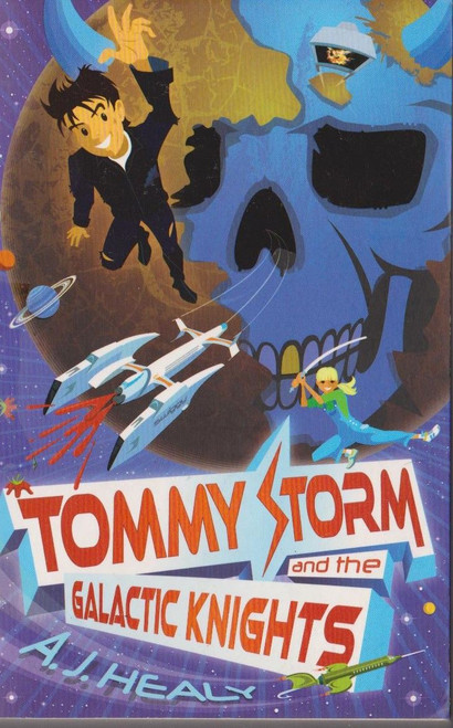 Healy, A.J. / Tommy Storm and the Galactic Knights
