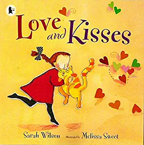 Wilson, Sarah / Love and Kisses (Children's Picture Book)