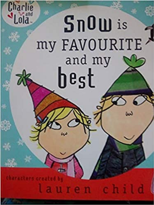 Child, Lauren / Snow is my favourite and my best (Children's Picture Book)