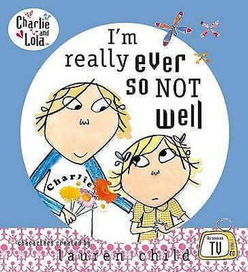 Child, Lauren / I'm Really Ever So Not Well (Children's Picture Book)