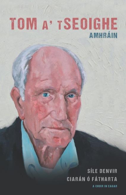 Denvir, Síle & Ó Fátharta, Ciarán ( Eagarthóirí ) - Tom a tSeoighe : Amhráin - PB - & 2 CD