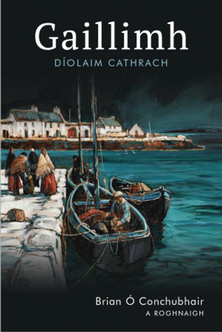 Ó Conchubhair, Brian ( Eagarthóir) - Gaillimh : Díolaim Cathrach - HB , 2020 - As Gaeilge - BRAND NEW