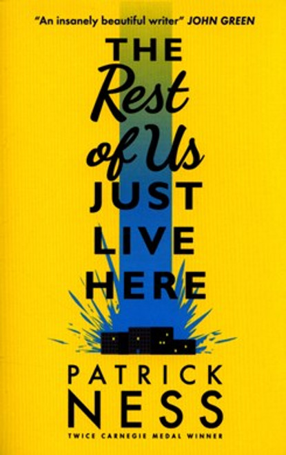 Ness, Patrick  -The Rest of Us Just Live Here - PB - BRAND NEW