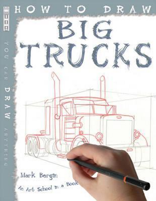Bergin, Mark / How To Draw Big Trucks (Children's Picture Book)