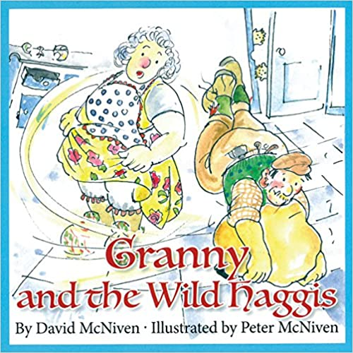 McNiven, David / Granny and the Wild Haggis (Children's Picture Book)