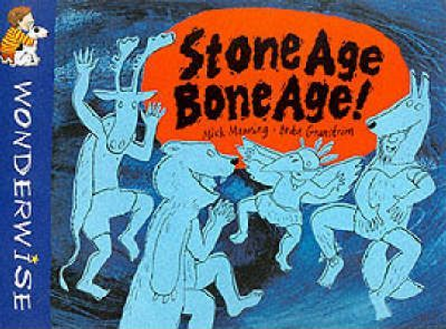 Manning, Mick / Stone Age Bone Age! (Children's Picture Book)