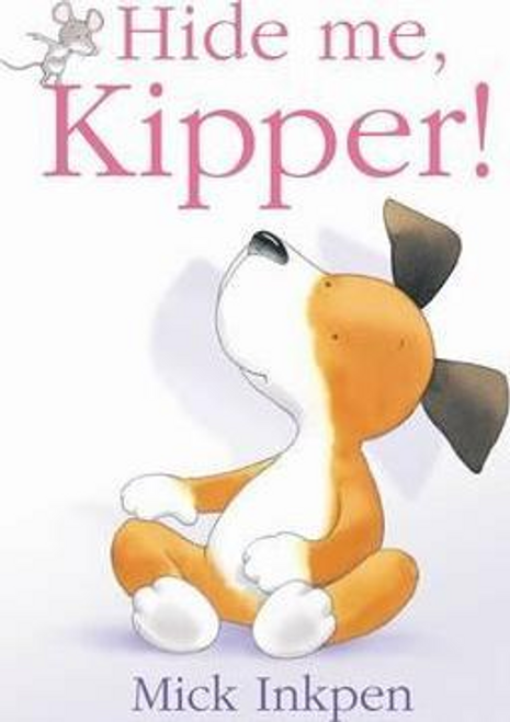 Inkpen, Mick / Hide Me, Kipper (Children's Picture Book)